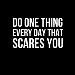 do-one-thing-every-day-that-scares-you-47